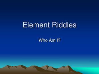 Element Riddles