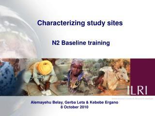 Characterizing study sites N2 Baseline training
