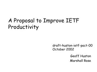 A Proposal to Improve IETF Productivity