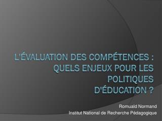 L'évaluation des compétences : quels enjeux pour les politiques  d'éducation ?