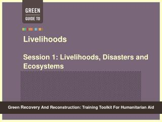 Livelihoods Session 1: Livelihoods, Disasters and Ecosystems