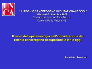 Il ruolo dell'epidemiologia nell'individuazione del rischio cancerogeno occupazionale ieri e oggi