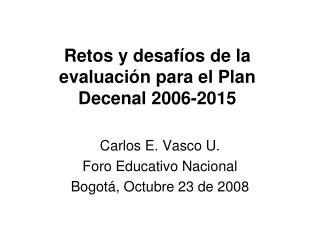 Retos y desafíos de la evaluación para el Plan Decenal 2006-2015