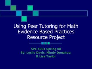 Using Peer Tutoring for Math Evidence Based Practices Resource Project
