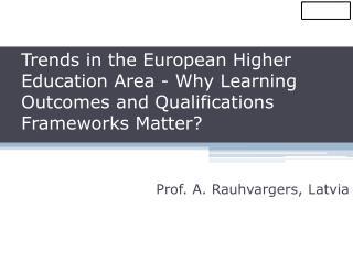 Prof. A. Rauhvargers ,  Latvia
