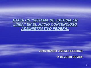 """HACIA UN """"SISTEMA DE JUSTICIA EN LÍNEA"""" EN EL JUICIO CONTENCIOSO ADMINISTRATIVO FEDERAL"""