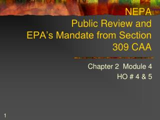 NEPA  Public Review and     EPA's Mandate from Section 309 CAA