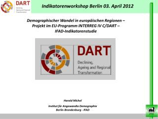 Harald Michel Institut für Angewandte Demographie Berlin-Brandenburg - IFAD