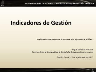 Indicadores de Gestión Diplomado en transparencia y acceso a la información pública.