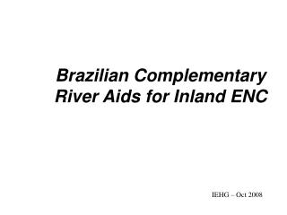 Brazilian Complementary River Aids for Inland ENC