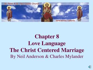 Chapter 8 Love Language The Christ Centered Marriage By Neil Anderson & Charles Mylander