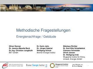 Methodische Fragestellungen Energienachfrage / Gebäude