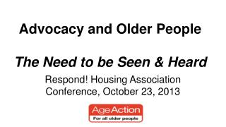 Advocacy and Older People The Need to be Seen & Heard