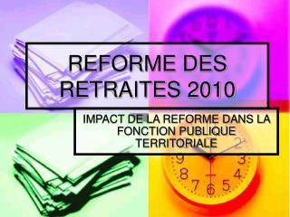 REFORME DES RETRAITES 2010