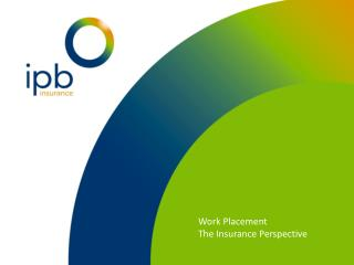 Work Placement  The Insurance Perspective