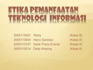 Etika Pemanfaatan Teknologi  Informasi