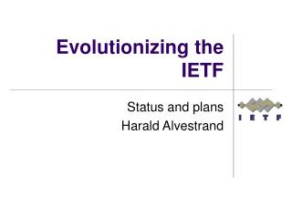 Evolutionizing the IETF