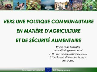 VERS UNE POLITIQUE COMMUNAUTAIRE EN MATIÈRE D'AGRICULTURE  ET DE SÉCURITÉ ALIMENTAIRE
