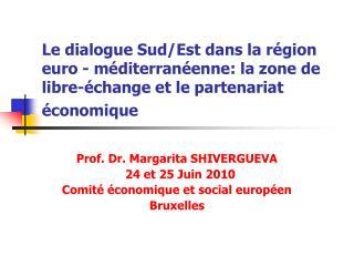 Prof. Dr. Margarita SHIVERGUEVA   24 et 25 Juin 2010 Comité économique et social européen
