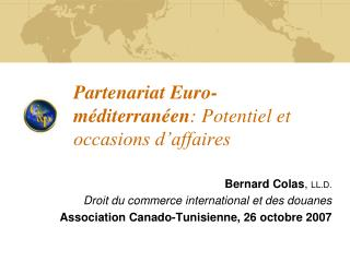 Partenariat Euro-m�diterran�en : Potentiel et occasions d�affaires
