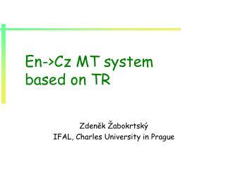 En -> Cz MT system based on TR