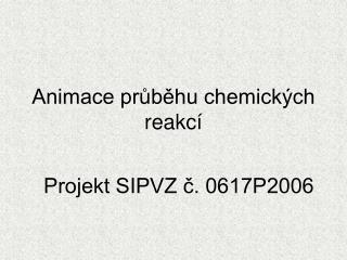 Animace průběhu chemických reakcí