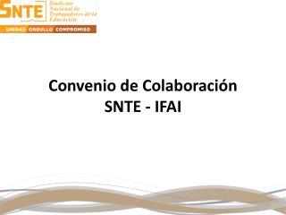 Convenio de Colaboración  SNTE - IFAI