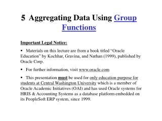5   Aggregating Data Using  Group Functions