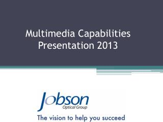Multimedia Capabilities Presentation 2013