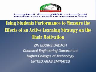 ZIN EDDINE DADACH Chemical Engineering  Department Higher Colleges of Technology