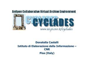 Donatella Castelli Istituto di Elaborazione della Informazione – CNR Pisa (Italy)