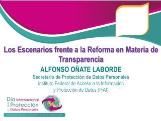 ALFONSO OÑATE LABORDE Secretario de Protección de Datos Personales