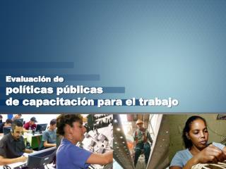 Evaluación de  políticas públicas de capacitación para el trabajo
