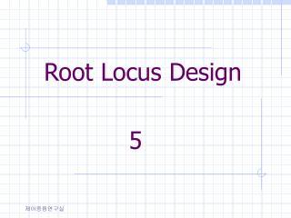 Root Locus Design
