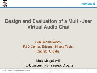 Design and Evaluation of a Multi-User Virtual Audio Chat