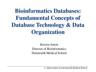 Bioinformatics Databases: Fundamental Concepts of Database Technology & Data Organization