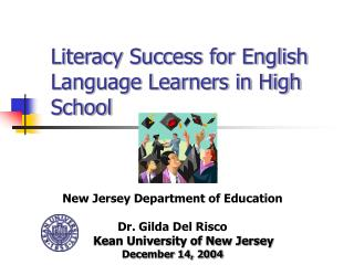 Literacy Success for English Language Learners in High  School