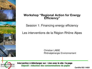 Workshop �Regional Action for Energy Efficiency� Session 1: Financing energy efficiency