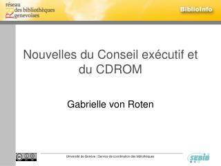 Nouvelles du Conseil exécutif et du CDROM