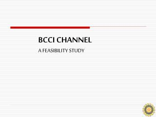 BCCI CHANNEL A FEASIBILITY STUDY