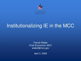 Institutionalizing IE in the MCC