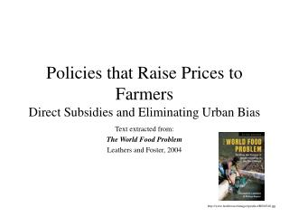 Policies that Raise Prices to Farmers Direct Subsidies and Eliminating Urban Bias
