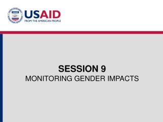 SESSION 9 MONITORING GENDER IMPACTS
