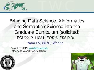 Bringing Data Science, Xinformatics and Semantic eScience into the Graduate Curriculum (solicited)