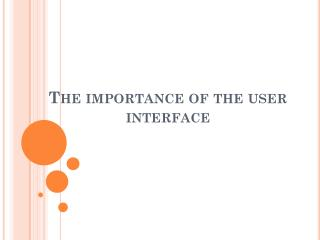The importance of the user interface