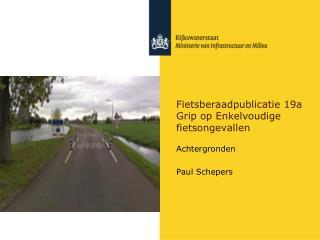 Fietsberaadpublicatie 19a Grip op Enkelvoudige fietsongevallen