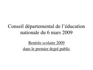 Conseil d�partemental de l��ducation nationale du 6 mars 2009