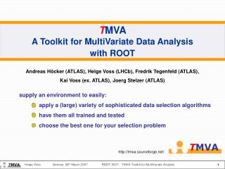 T MVA  A Toolkit for MultiVariate Data Analysis with ROOT