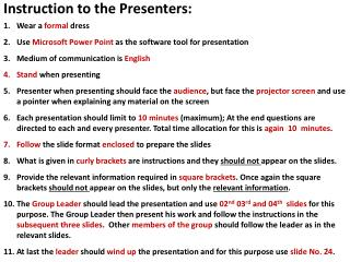 Instruction to the Presenters: Wear a  formal  dress