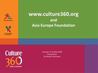 culture360 and  Asia Europe Foundation